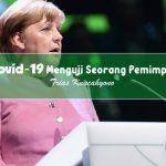 Covid-19 Menguji Seorang Pemimpin