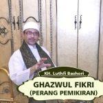 GHAZWUL FIKRI (PERANG PEMIKIRAN)