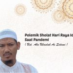Polemik Sholat Hari Raya Idul Fitri Saat Pandemi
