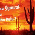 Puasa Syawal atau Qadha Dulu