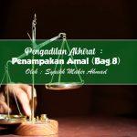 Pengadilan Akhirat : Penampakan Amal (Bag.8)