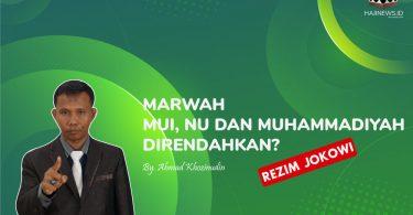Apakah Rezim Jokowi Sengaja Merendahkan Marwah MUI, NU DAN Muhammadiyah?