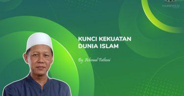 Kunci Kekuatan Dunia Islam