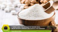 7 Tanda Anda Terlalu Banyak Makan Gula