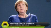 Jerman Mengucapkan Selamat Tinggal Kepada KANSELIR Angela Merkel