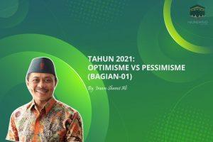 Tahun 2021: Optimisme vs Pessimisme