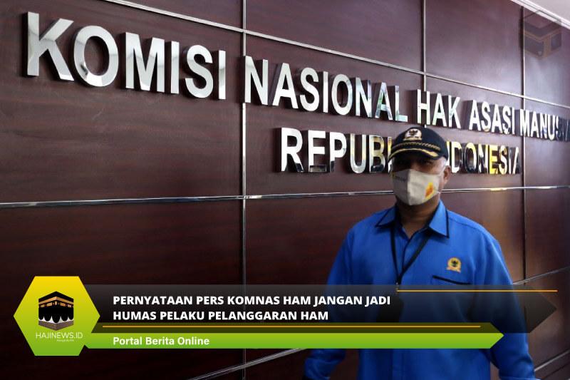 Pernyataan Pers KOMNAS HAM Jangan Jadi Humas Pelaku Pelanggaran HAM
