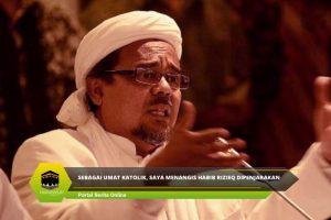 Sebagai Umat Katolik Saya Menangis Habib Rizieq Dipenjarakan