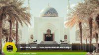 Khutbah Jumat: Cara Memakmurkan Masjid