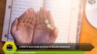 2 Waktu Mustajab Berdoa di Bulan Ramadan