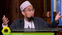 Ustadz Adi Hidayat: Tidurnya Orang Puasa Adalah Ibadah Itu Hadis Palsu!