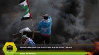 MOHAMMAD NATSIR: Palestina Bukan Soal Tanah!