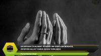 Ucapkan 2 Kalimat Pendek ini Sebelum Berdoa