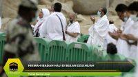 Hikmah Ibadah Haji di Bulan Dzulhijah