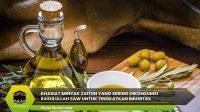 Khasiat Minyak Zaitun Yang Sering Dikonsumsi Rasulullah SAW untuk Tingkatkan Imunitas