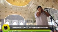 Kumandangkan Adzan Bagi Orang yang Pergi Haji