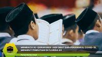 Membaca Al-Quran Bisa Jadi Obat dan Penangkal COVID-19, Menurut Penelitian di Florida AS