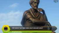 Tips Sehat Ala Ibnu Sina Saat Sedang Sakit