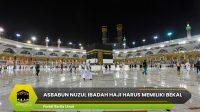Asbabun Nuzul Ibadah Haji Harus Memiliki Bekal