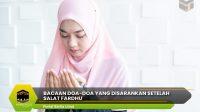 Bacaan Doa-Doa yang Disarankan Setelah Salat Fardhu