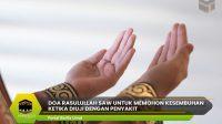 Doa Rasulullah SAW Untuk Memohon Kesembuhan Ketika Diuji Dengan Penyakit