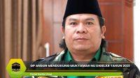 GP Ansor Mendukung Muktamar NU Digelar Tahun 2021