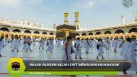 Inilah Alasan Allah SWT Memuliakan Makkah