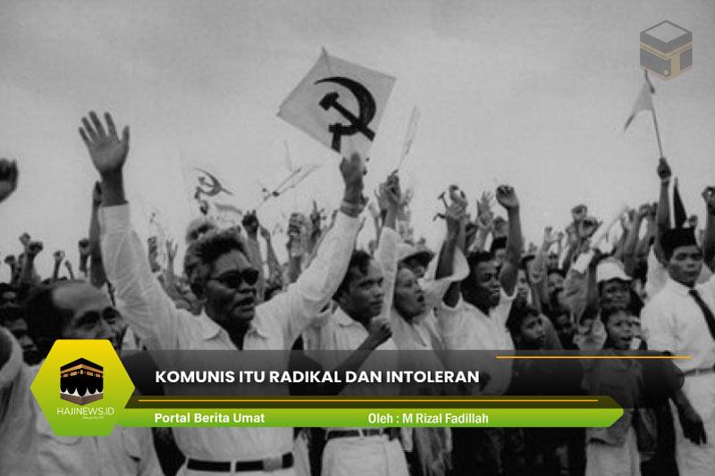 Komunis Itu Radikal dan Intoleran