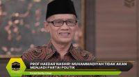 Prof Haedar Nashir: Muhammadiyah Tidak akan Menjadi Partai Politik