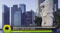 Singapura Dihajar Covid! Kasus Terus Melonjak, Banyak Yang Sakit Parah