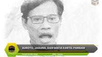 Suroto, Jagung, Dan Mafia Kartel Pangan