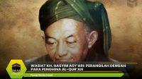 Wasiat KH. Hasyim Asy'ari: Perangilah Dengan Para Penghina Al-Qur'an